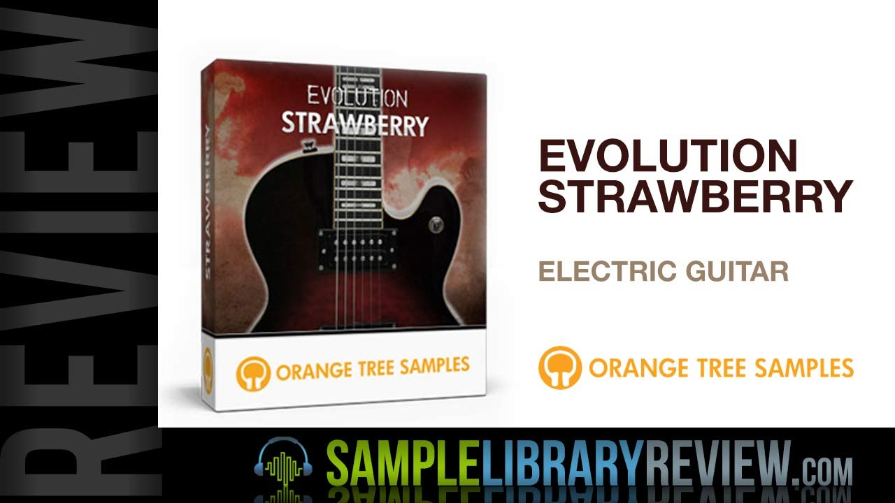 review evolution strawberry kontakt player edition electric guitar from orange tree samples. Black Bedroom Furniture Sets. Home Design Ideas