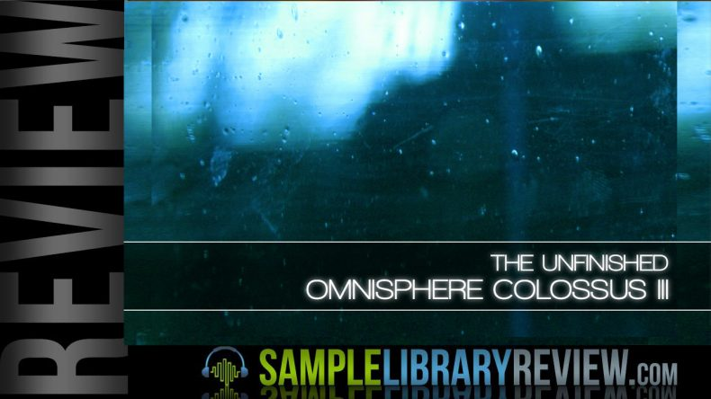 Review: Colossus III for Omnisphere 2 from The Unfinished