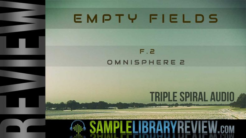Review: Empty Fields – F 2 for Omnisphere 2 from Triple Spiral Audio