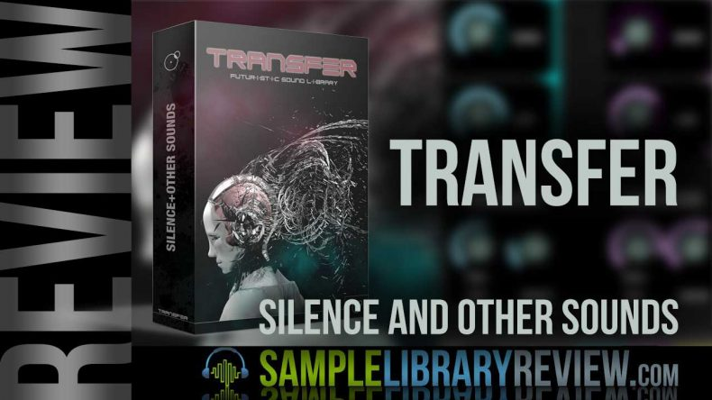 Review: Transfer by Silence And Other Sounds - Sample Library Review