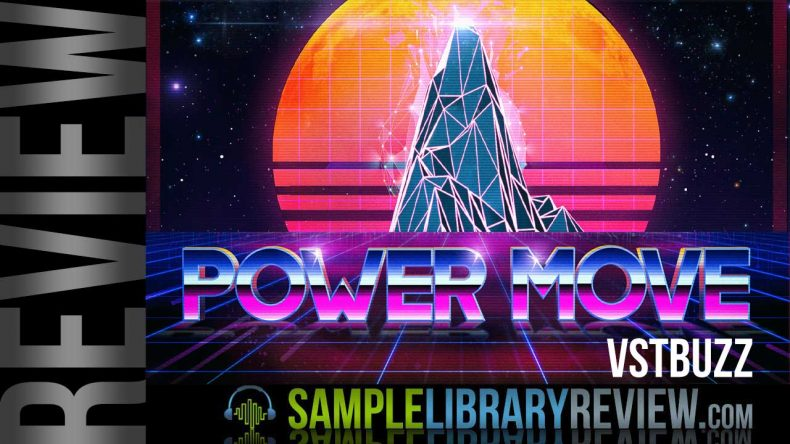 Review: Power Move by VST Buzz - Sample Library Review