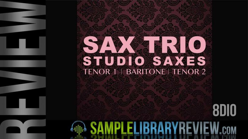 Review: Sax Trio: Studio Saxophones by 8Dio - Sample Library