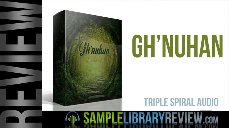 Review: Gh'nuhan by Triple Spiral Audio - Sample Library Review