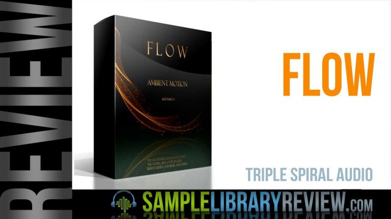 Review: Flow by Triple Spiral Audio - Sample Library Review